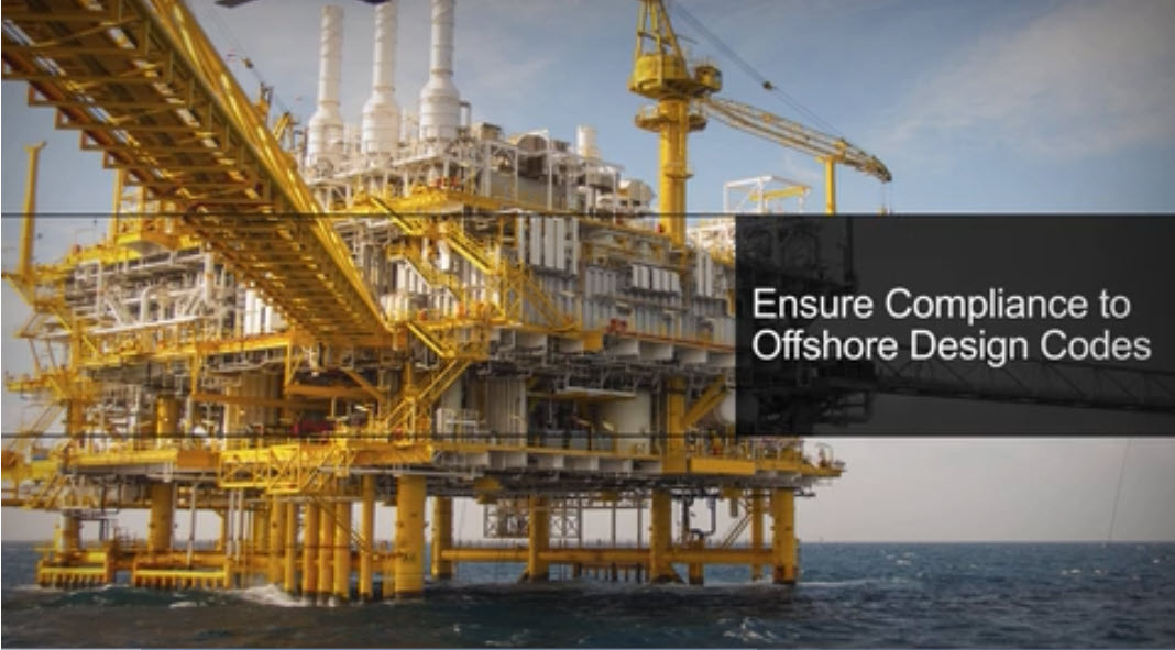 SACS Offshore Structural Ensure compliance to offshore design codes